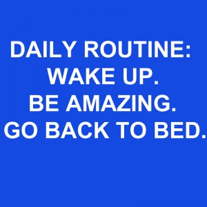 My Daily Routine…