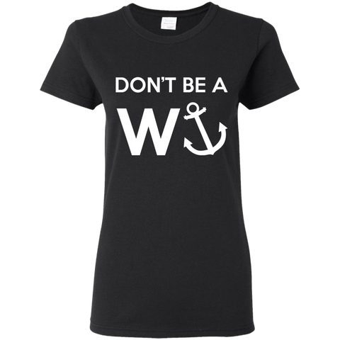 Don't Be A Wanker Funny - (Brit Slang) White Text - Women's T-Shirt