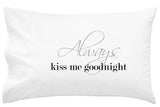 https://www.osusannahs.com/collections/all/products/oh-susannah-always-kiss-me-goodnight-pillow-case-wedding-anniversary-present-for-couples-engagement-gifts-for-him-or-bride-gifts-his-and-her-pillowcases-one-20x30-pillowcase