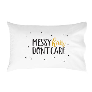 Messy Hair Don't Care Pillowcase (One 20x30 Standard/Queen Size Pillow Case) Girls Bedroom Decor