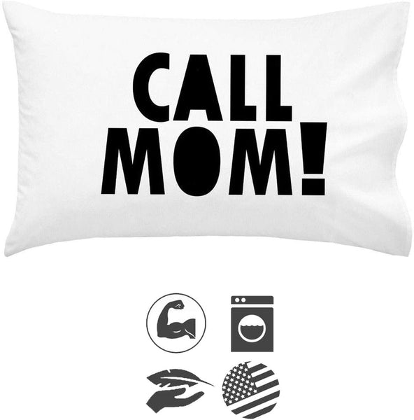 """Call Mom"" Pillowcase (Standard Size 20x30"")"