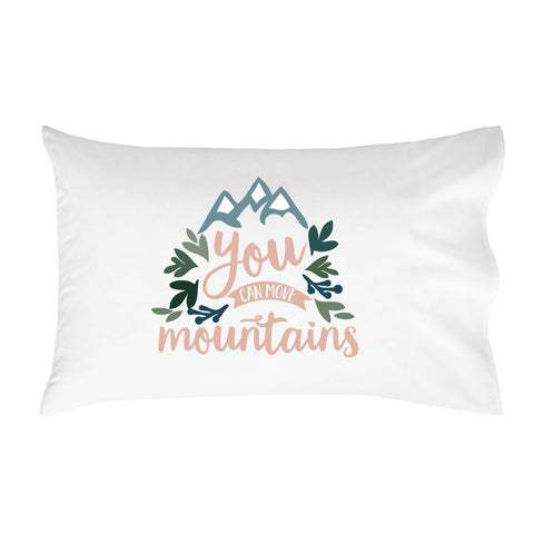 "You Can Move Mountains Pillowcase (One 20x30"" Standard/Queen Size Pillow Case) Kids Room Decor"