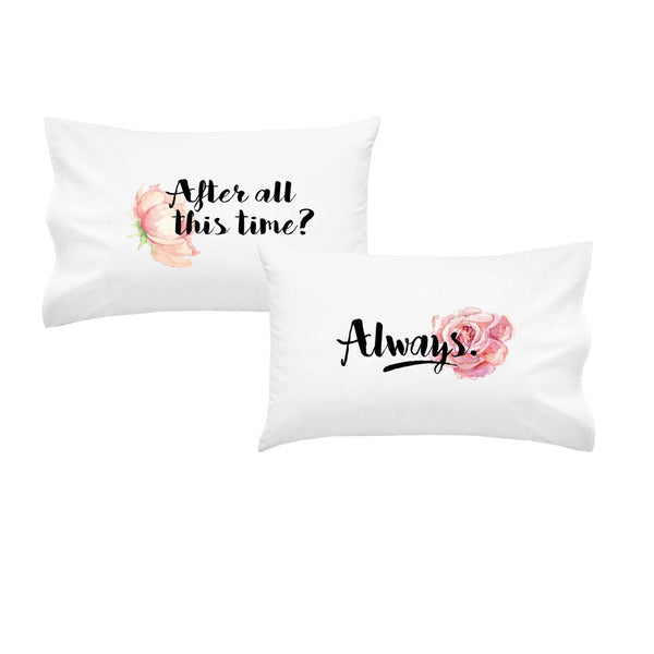 After All This Time? Always - Couple's Pillow Case Set