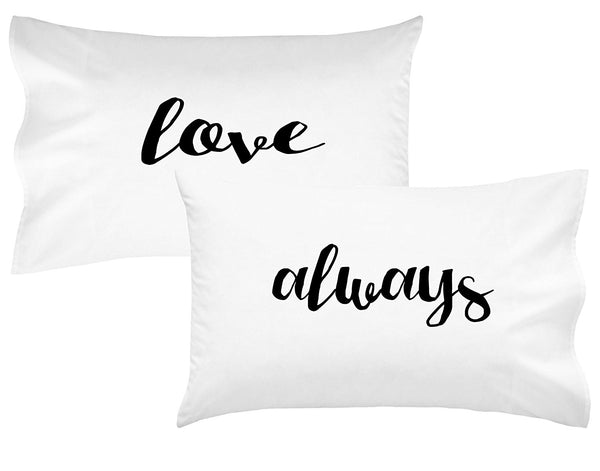 Love Always Couples Pillowcases Romantic Birthday Gift For Couples Wedding Gift Anniversary Gift For Her or Him His and Hers Gifts