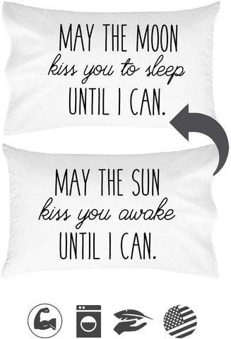 May the Sun Kiss You Awake Until I Can, May the Moon Kiss You to Sleep Until I Can Reversible Pillow Case
