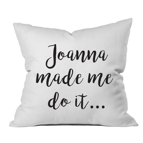 """Joanna Made Me Do It"" Throw Pillow Cover"