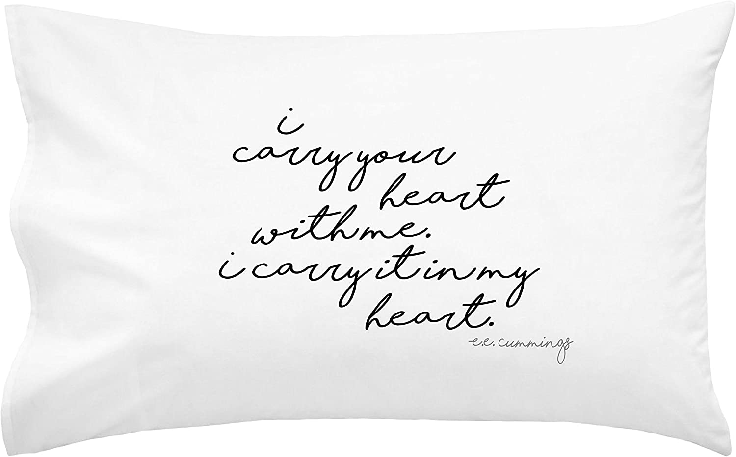 """I Carry Your Heart With Me"" E.E. Cummings Quote Pillowcase (Standard/Queen 20x30"")"