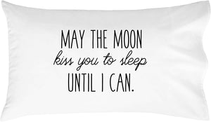 """May The Moon Kiss You To Sleep Until I Can"" LDR Pillowcase (Standard Size 20x30"")"