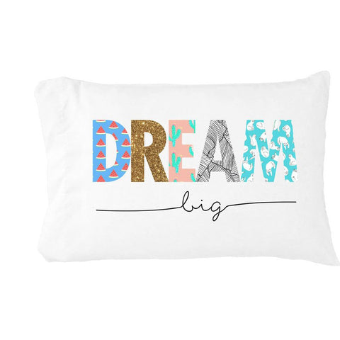 Dream Big Pillowcase (Multiple Sizes)