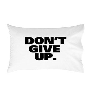 Don't give up Pillow Case 20x30""