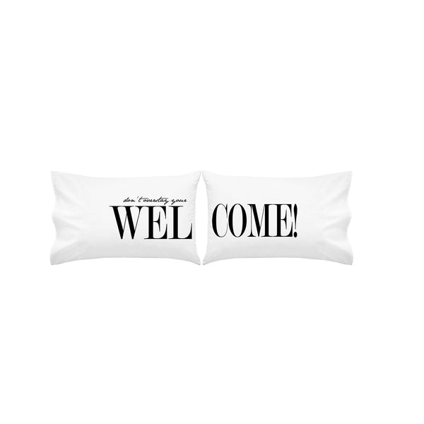 Welcome ( Don't Overstay your Welcome) Guest Room Pillowcases set for Guest Room Décor Standard or Queen Bed (2 Pillow cases)