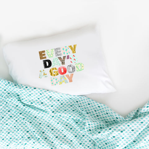 Every Day's A Good Day Standard Pillow Cover