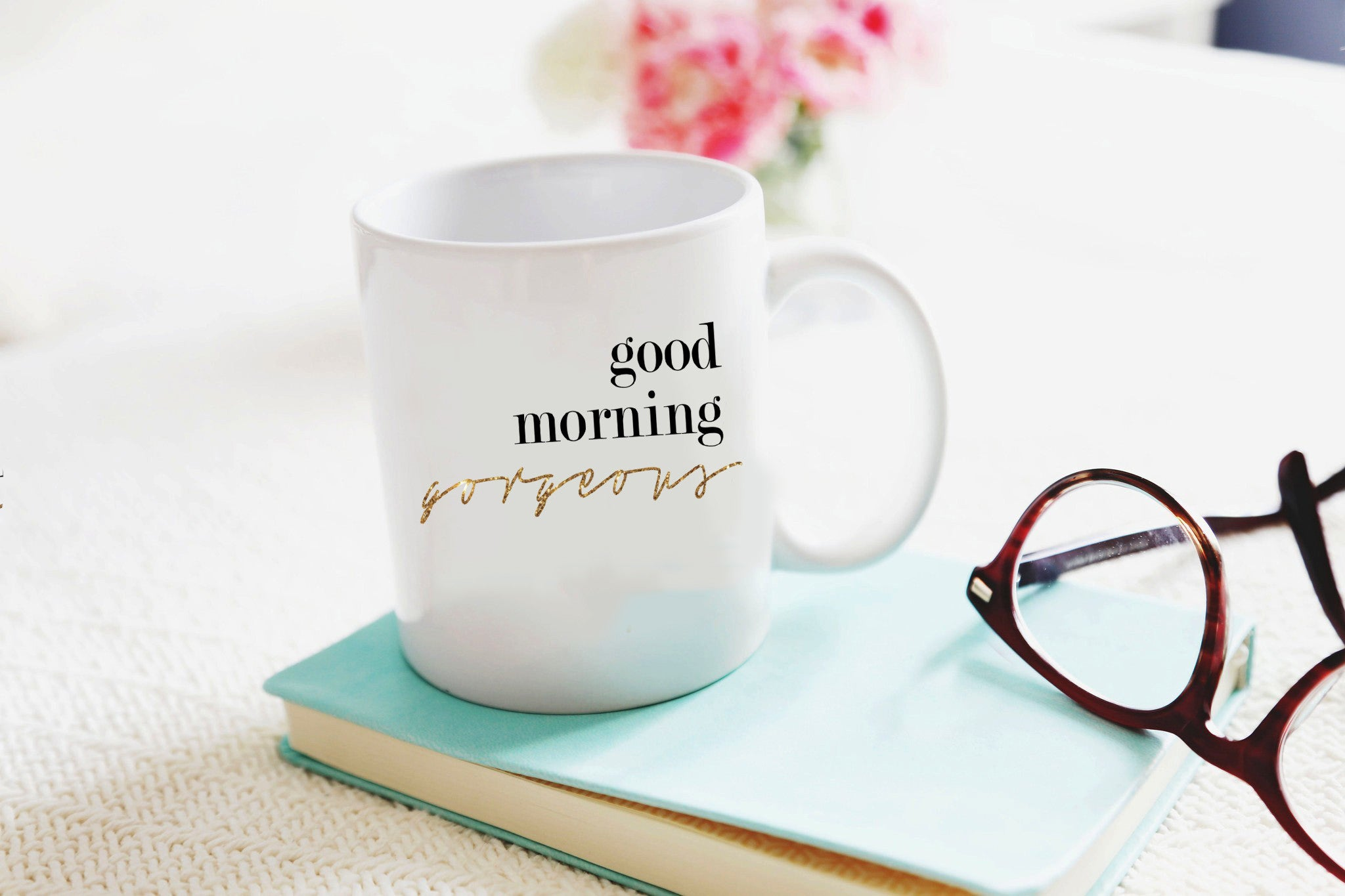 Good Morning Gorgeous Mug - 11oz Coffee Mug