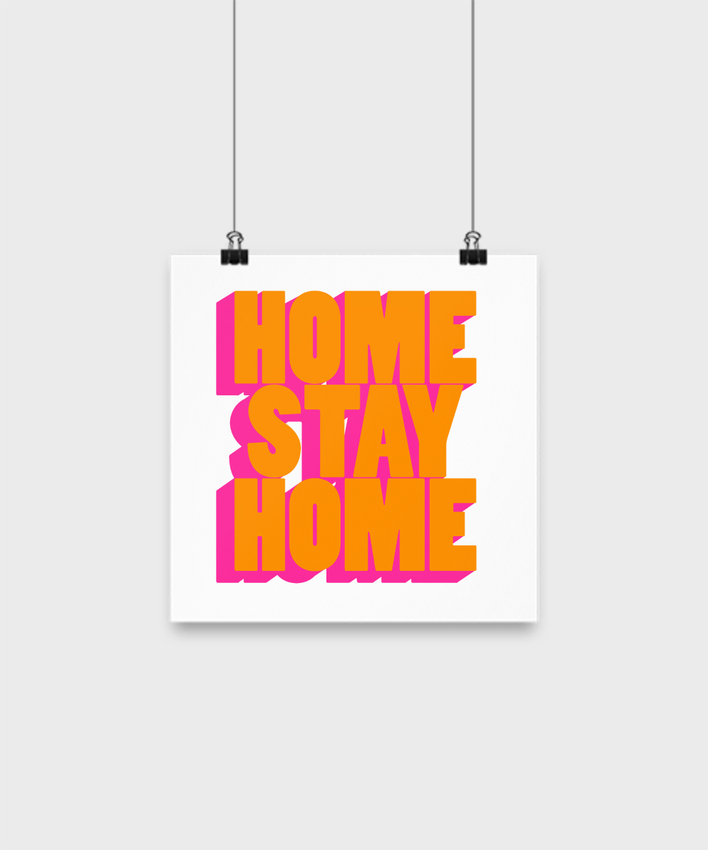Home Stay Home Funny Coronavirus Poster