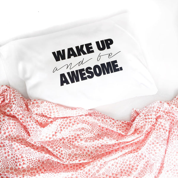 Wake Up and Be AwesomeTM Standard Pillow Cover (20x30