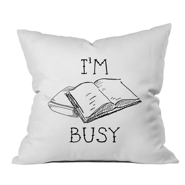 I'm Busy Book Lovers 18x18 Inch Throw Pillow Cover