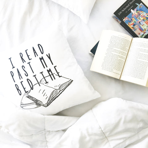I Read Past My Bedtime Book Lovers 18x18 Inch Throw Pillow Cover