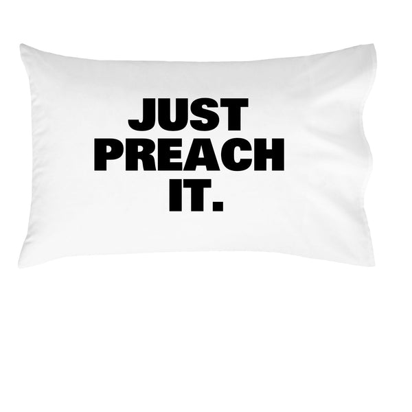 Just Preach it Missionary Pillowcase Gift Durable, Breathable, Soft Microfiber Fits Standard or Queen Pillows