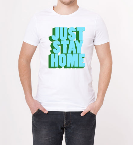 Just Stay Home Unisex Funny Coronavirus TShirt