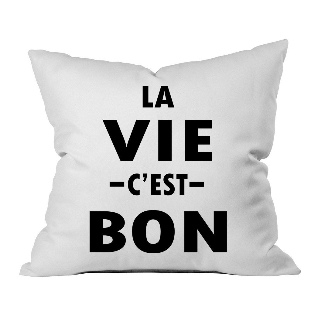 La Vie c'est Bon Black Font 18x18 Inch Throw Pillow Cover