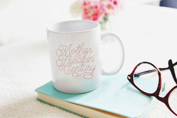 Mother of the Freakin' Century 11oz Coffee Mug Black Text Printed Both Sides Dad Gift