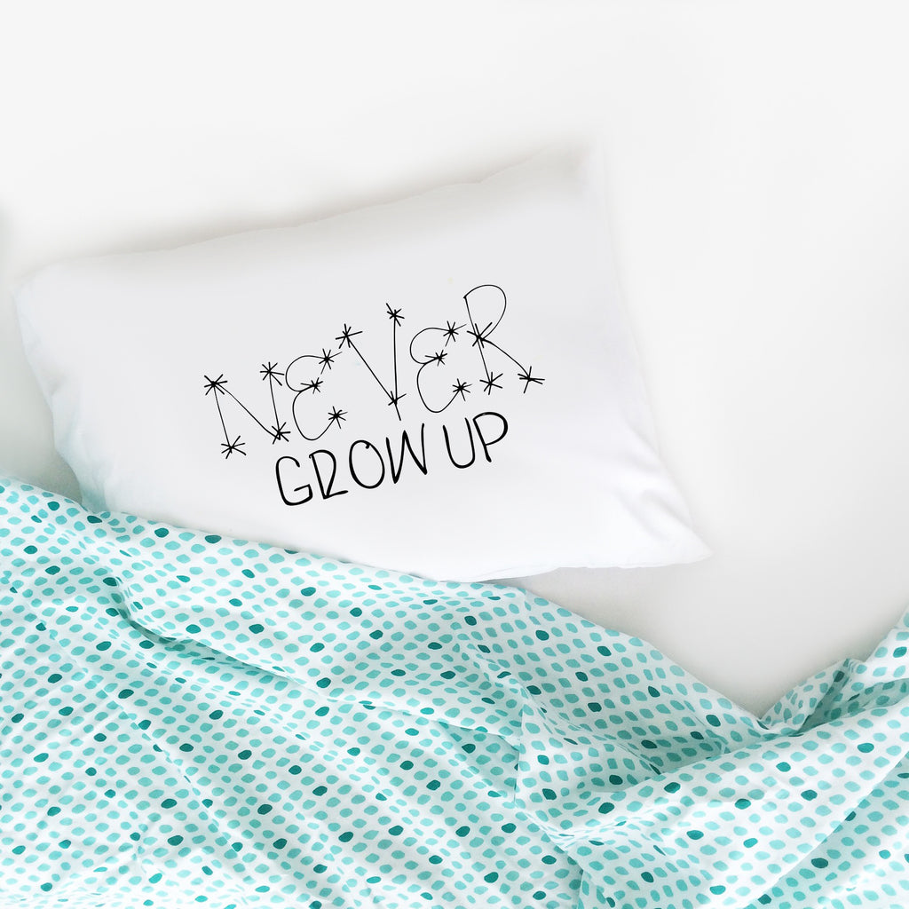 Never Grow Up Pillow Case For Kids Toddler Room Decor Boys Childre Oh Susannah