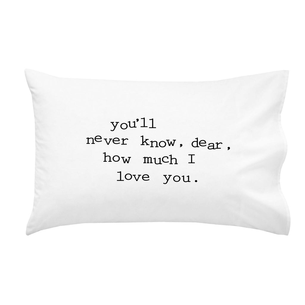 Youll Never Know Dear How Much I Love You 20 X 30 Standard