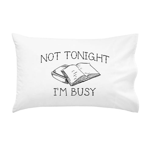 "Not Tonight I'm Busy Book Lovers 20"" x 30"" Pillow Case"