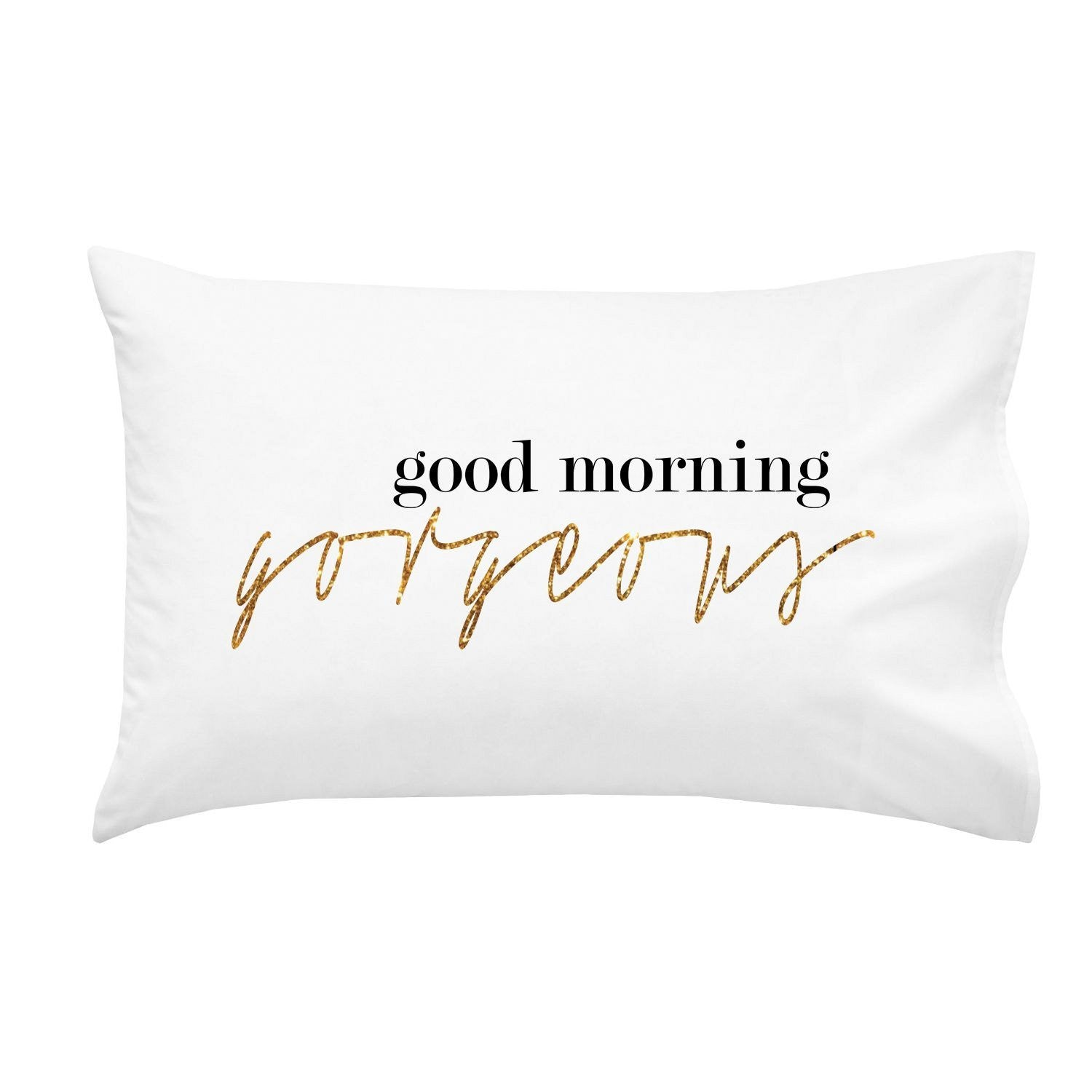 Good Morning Gorgeous Couples Pillow Case Wedding Anniversary Gift His and Her Gifts (1 Queen / Standard Pillowcase)
