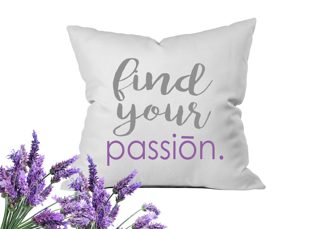 Find Your Passion Throw Pillow Cover