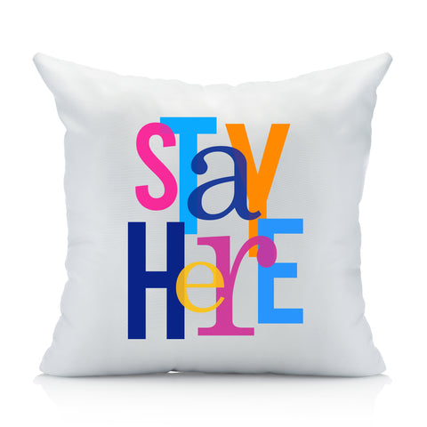 Stay Here Funny Throw Pillow Cover