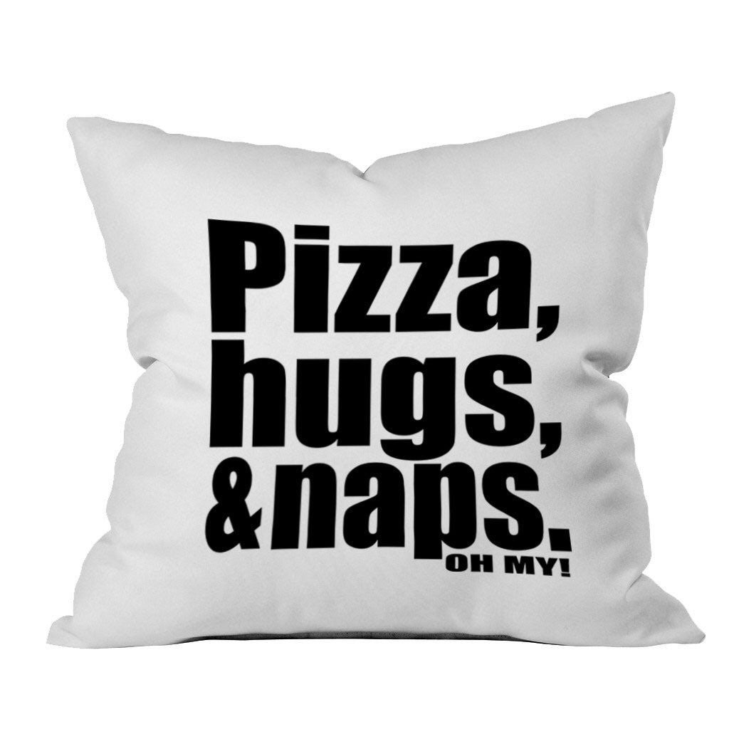 Pizza, Hugs, & Naps. Oh My! 18x18 Inch Throw Pillow Cover