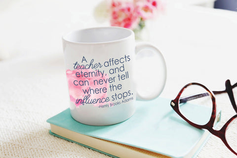 A Teacher's Influence11oz Coffee Mug Printed Both Sides