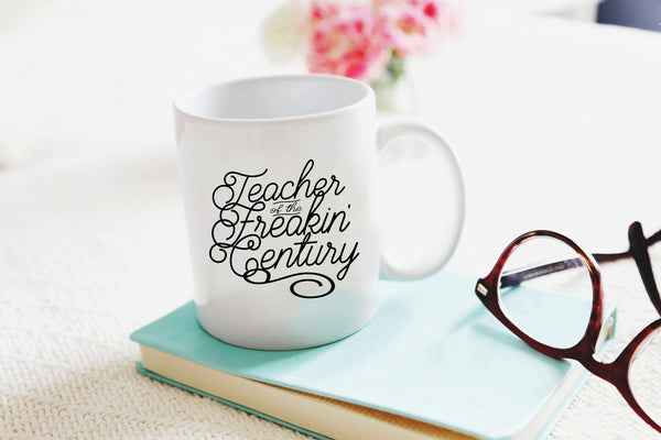Teacher of the Freakin' Century 11oz Coffee Mug Black Text Printed Both Sides