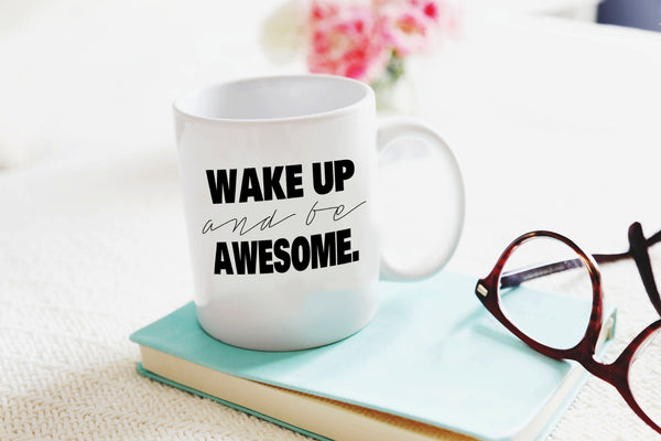 Wake Up and Be Awesome Script Mug - 11oz Coffee Mug