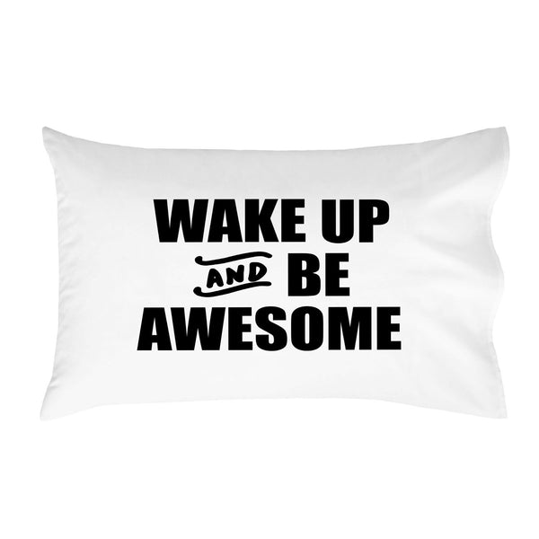 """Wake Up and Be Awesome"" Pillow Cover (Standard/Queen 20x30"")"