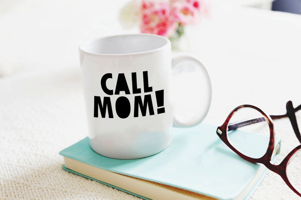 Call Mom! Mug - 11oz Coffee Mug