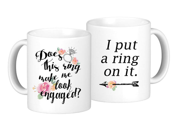"Engagement Coffee Mug Set ""Does this ring make me look engaged?"" and ""I put a ring on it"" 2 11oz Mugs In White Gift Boxes (SET)"