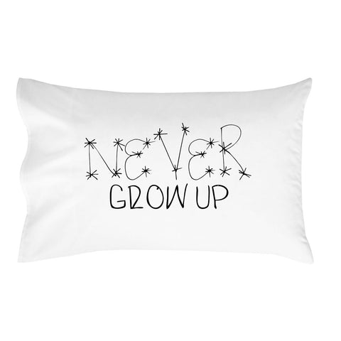 Never Grow up Pillow Case for Kids Toddler Room Décor For Boys Children's Birthday Gift Idea (1 Standard Size Pillowcase)