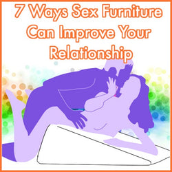 7 Ways Sex Furniture Can Improve Your Relationship