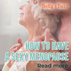 HOW TO HAVE A SEXY MENOPAUSE