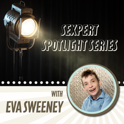Sexpert Spotlight Series with Eva Sweeney