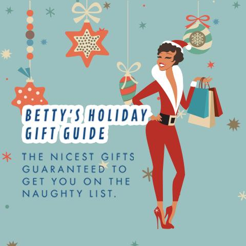 Betty's Holiday Gift Guide