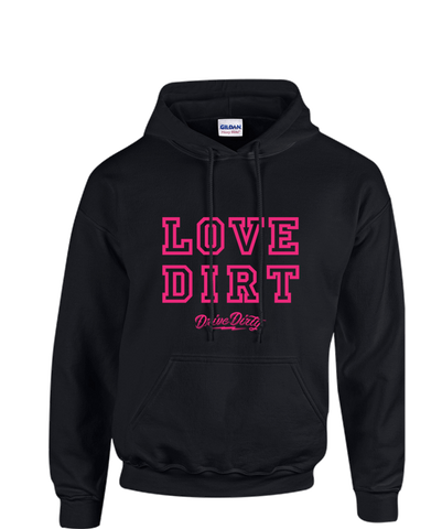 Love Dirt Ladies Hoodie
