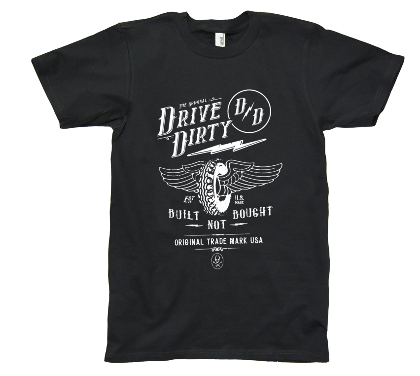 Drive Dirty Built Not Bought Tee
