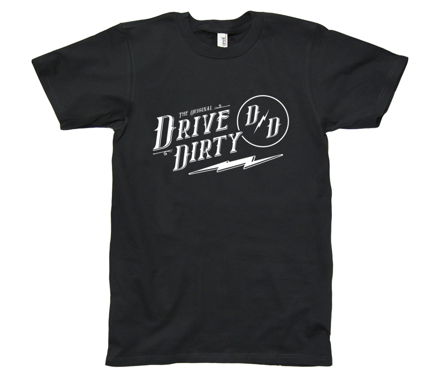 """The Original"" Drive Dirty Tee"