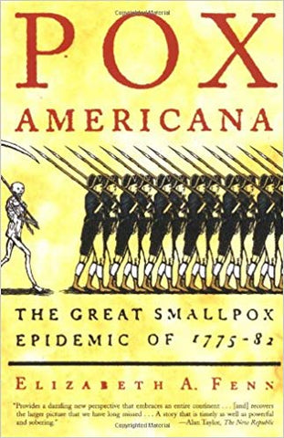 Pox Americana: The Great Smallpox Epidemic of 1775-82 by Elizabeth A. Fenn