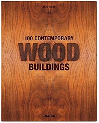 100 Contemporary Wood Buildings by Philip Jodidio
