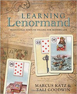Learnning Lenormand: Traditional Fortune Telling for Modern Life