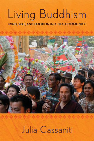 Living Buddhism: Mind Self and Emotion in a Thai Community